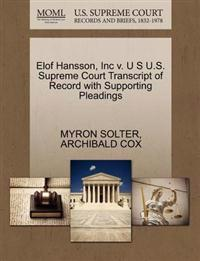 Elof Hansson, Inc V. U S U.S. Supreme Court Transcript of Record with Supporting Pleadings