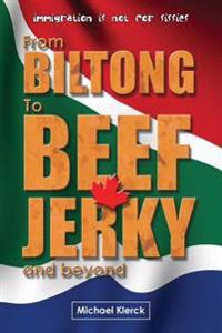 From Biltong to Beef Jerky & Beyond: Emigration Is Not for Sissies