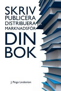 Skriv, Publicera, Distribuera Och Marknadsfor Din BOK.
