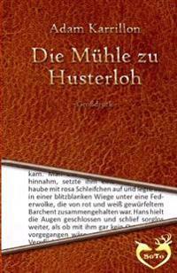 Die Muhle Zu Husterloh - Grodruck