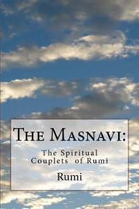 The Masnavi: The Spiritual Couplets of Rumi