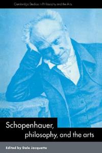 Schopenhauer, Philosophy, and the Arts