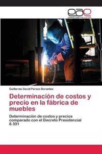 Determinacion de Costos y Precio En La Fabrica de Muebles