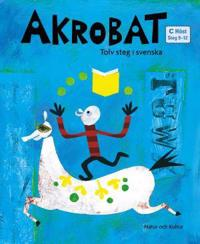 Akrobat. Tolv steg i svenska, C Höst. Grundbok