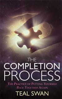 Completion process - the practice of putting yourself back together again