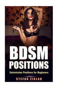 Bdsm Positions: Submission Positions for Beginners