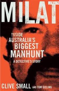 Milat: Inside Australia's Biggest Manhunt: A Detective's Story