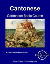 Cantonese Basic Course - Student Text Volume Two