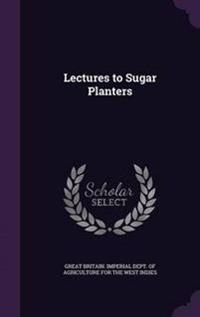 Lectures to Sugar Planters