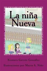 La Nina Nueva: Todo Era Maravilloso Hasta Que Una Nina Llego Para Cambiarlo