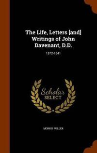 The Life, Letters [And] Writings of John Davenant, D.D.