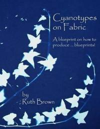 Cyanotypes on Fabric