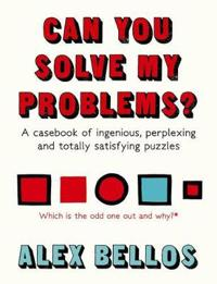 Can you solve my problems? - a casebook of ingenious, perplexing and totall
