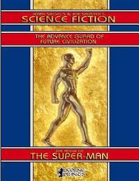 Jerry Siegel's & Joe Shuster's Science Fiction: The Reign of the Super-Man