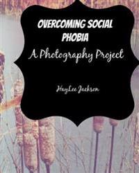 Overcoming Social Phobia: A Photography Project