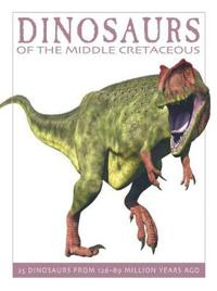 Dinosaurs of the Mid-Cretaceous