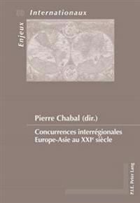 Concurrences Interrégionales Europe-Asie Au Xxie Siècle