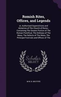 Romish Rites, Offices, and Legends