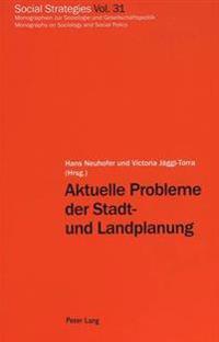 Aktuelle Probleme Der Stadt- Und Landplanung: Bodenordnung in Staedtischen Verdichtungsgebieten Und Alpinen Regionen- Im Auftrag Der Europaeischen Fak