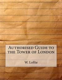 Authorised Guide to the Tower of London
