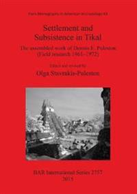 Settlement and Subsistence in Tikal