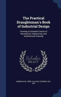 The Practical Draughtsman's Book of Industrial Design