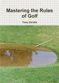 Mastering the Rules of Golf