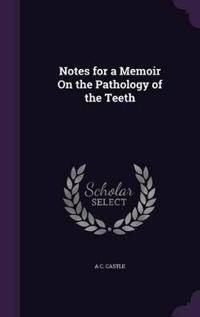 Notes for a Memoir on the Pathology of the Teeth
