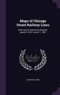 Maps of Chicago Street Railway Lines