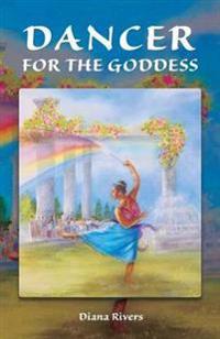 Dancer for the Goddess