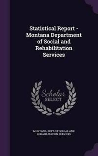 Statistical Report - Montana Department of Social and Rehabilitation Services