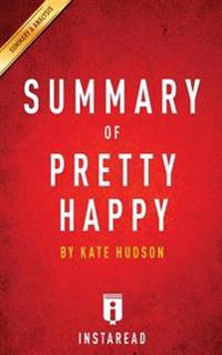 Summary of Pretty Happy: By Kate Hudson - Includes Analysis