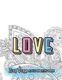 Love Bible Verses Adult Coloring Book: Inspirational Quotes and Psalms: Faith and Devotional Worship Colouring Book for Gratitude Blessings and Gifts