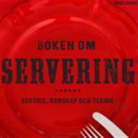 Boken om servering : service, kunskap och teknik