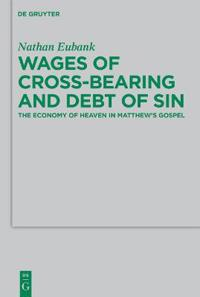 Wages of Cross-bearing and Debt of Sin