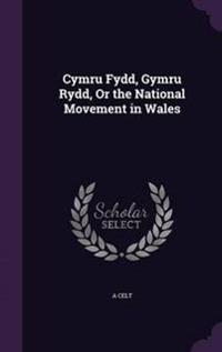 Cymru Fydd, Gymru Rydd, or the National Movement in Wales