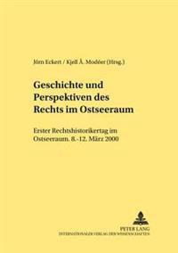 Geschichte Und Perspektiven Des Rechts Im Ostseeraum: Erster Rechtshistorikertag Im Ostseeraum 8.-12. Maerz 2000