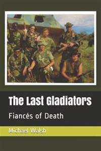 The Last Gladiators: Fiancés of Death