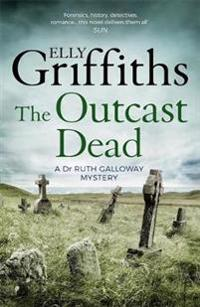Outcast dead - the dr ruth galloway mysteries 6