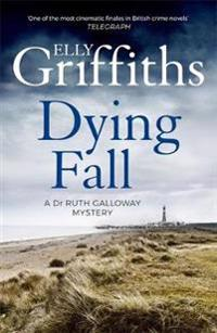 Dying fall - a spooky, gripping read for halloween (dr ruth galloway myster