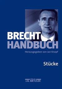 Brecht-Handbuch: Band 1: Stucke