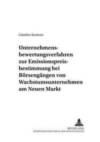 Unternehmensbewertungsverfahren Zur Emissionspreisbestimmung Bei Boersengaengen Von Wachstumsunternehmen Am Neuen Markt