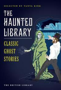 The Haunted Library: Classic Ghost Stories