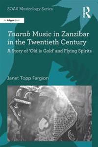 Taarab Music in Zanzibar in the Twentieth Century