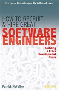 How to Recruit and Hire Great Software Engineers