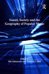 Sound, Society and the Geography of Popular Music