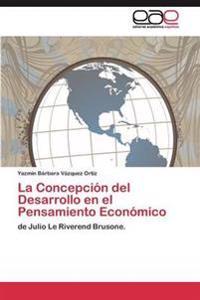 La Concepcion del Desarrollo En El Pensamiento Economico