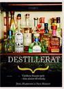 Destillerat : världens finaste sprit - från absint till whisky