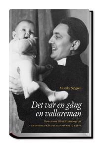 Det var en gång en vallareman : boken om Göte Hedenquist - en modig präst och en ovanlig pappa