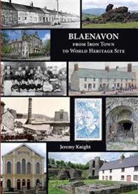 Blaenavon - from iron town to world heritage site